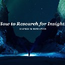 How to Research for Insights —revealing my Shortcuts