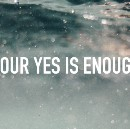 Your yes is enough.