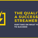 The Qualities of a Successful Streamer
