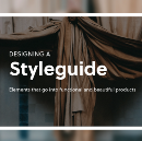 Designing a styleguide: elements that go into building compelling products