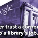 Never trust a corporation to do a library's job