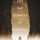 The Rat Tunnels of Isfahan — Excerpt