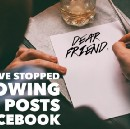 Why I Have Stopped Following Your Posts on Facebook