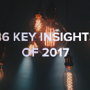 36 Key Insights Of 2017