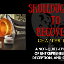 Skullduggery to Recovery: Chapter Two