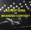 How To Win the Advertising vs Branded Content Argument