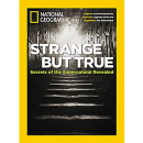 """National Geographic has a special issue out featuring """"Strange But True: Secrets of the…"""