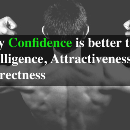 Why Confidence is better than Intelligence, Attractiveness, or Correctness