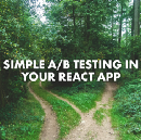Optimize Conversion Rates in Your React App with This A/B-testing Component