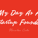 My Day As A Startup Founder
