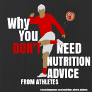 Why You Don't Need Fitness & Nutrition Advice from Athletes