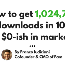 Here's exactly how Fam got 1,024,786 downloads in 10 days (with $0-ish in marketing)