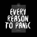 Every Reason to Panic