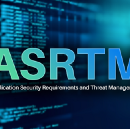 Introducing Application Security Requirements and Threat Management (ASRTM)
