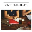 Be Deliberate—Part 1