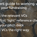 An early stage founders guide to working with VCs — Preparing your fundraising