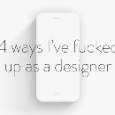 4 ways I've fucked up as a designer 😬