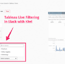 New! Tableau Live Filtering in Slack with Kiwi