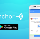 Anchor for Android is Available Now