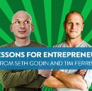 4 Lessons from Tim Ferriss and Seth Godin that Every Entrepreneur Should Learn
