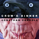 The Crow's Dinner, due out in August from Subterranean Press in the U.S.,