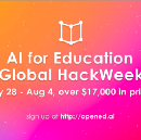 AI for Education Global HackWeek: $17K in prizes, July 28 - Aug4
