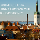 9 Things You Need to Know Before Starting a Company With Estonian e-Residency