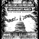 As A Nation Grapples With White Supremacy, The Millions For Prisoners March Comes At The Perfect…