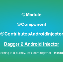 The New Dagger 2 Android Injector