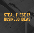 17 Hyper-Specific Business Ideas Ready for Stealing