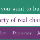 Do you want to build a party of real change?