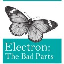 🦋Electron: The Bad Parts