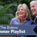Listen to the Bidens' Summer Playlist