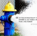 Manage the Firehose or it will manage you
