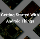 Android Things Tutorials — Getting Started