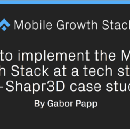 How to implement the Mobile Growth Stack at a tech startup?—Shapr3D case study