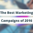 28 of the Best Marketing Campaigns of 2016