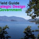 A Field Guide about Strategic Design inside Government: 9 Lessons from the Frontier