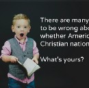 Why You are Wrong About America being a Christian Nation