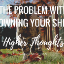The problem with 'owning your shit'