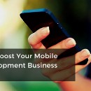 5 Hacks to Boost Your Mobile App development Business in 2018.