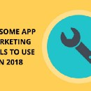 15 Absolutely Awesome App Marketing Tools to Use in 2018
