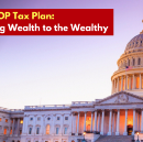 The House GOP Tax Plan — Redistributing Wealth to the Wealthy