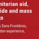 Humanitarian Aid, Genocide and Mass Killings. MSF, The Rwandan Experience, 1982–97