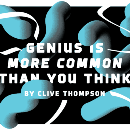 Genius Is More Common Than You Think