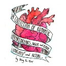 A Collection of Romantic Heartbreaks, Major and Minor, Imagined* and Actual.