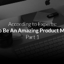 How To Be An Amazing Product Manager - Part 1