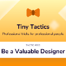 How to be a Valuable Designer
