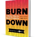 Burndown: A Better Way To Build Products (Free e-Book from Drift)