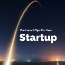 55 Pre-Launch Tips For Your Startup
